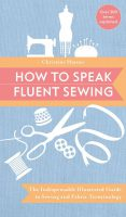 How to Speak Fluent Sewing - Best Sewing Books for Beginners